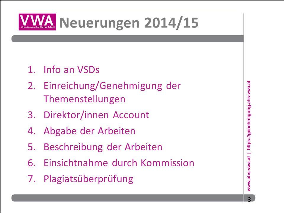 3 Neuerungen 2014/15 1.Info an VSDs 2.Einreichung/Genehmigung der Themenstellungen 3.Direktor/innen Account 4.Abgabe der Arbeiten 5.Beschreibung der A