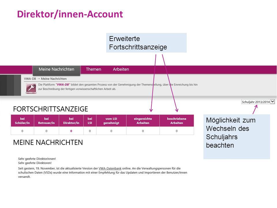 Direktor/innen-Account Erweiterte Fortschrittsanzeige Möglichkeit zum Wechseln des Schuljahrs beachten