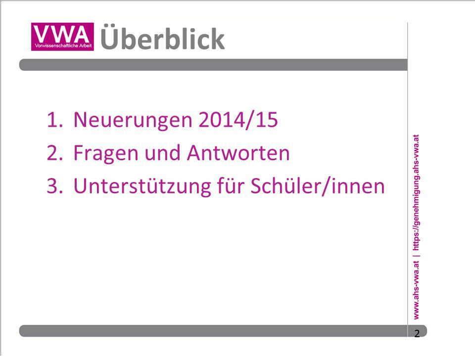 2 Überblick 1.Neuerungen 2014/15 2.Fragen und Antworten 3.Unterstützung für Schüler/innen 2