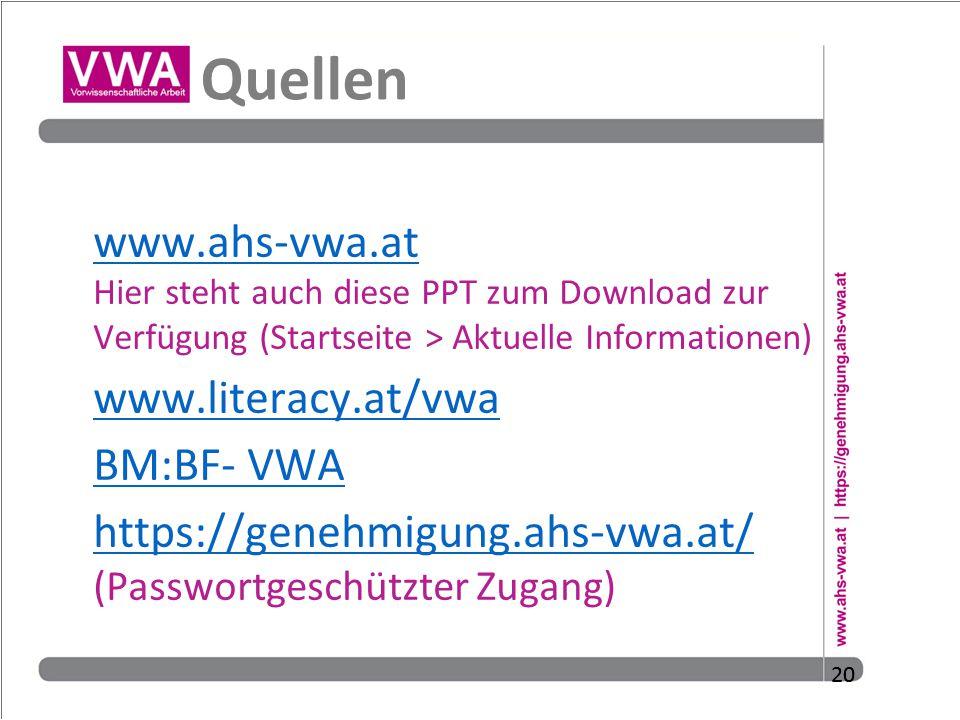 20 Quellen www.ahs-vwa.at www.ahs-vwa.at Hier steht auch diese PPT zum Download zur Verfügung (Startseite > Aktuelle Informationen) www.literacy.at/vw