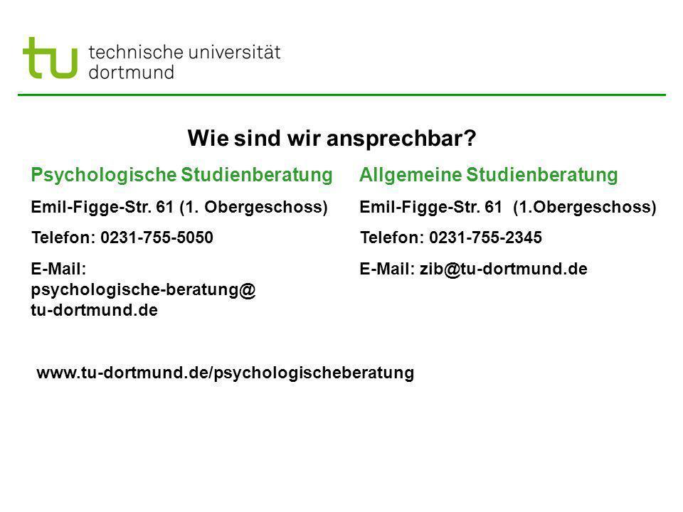 Wie sind wir ansprechbar.Allgemeine Studienberatung Emil-Figge-Str.