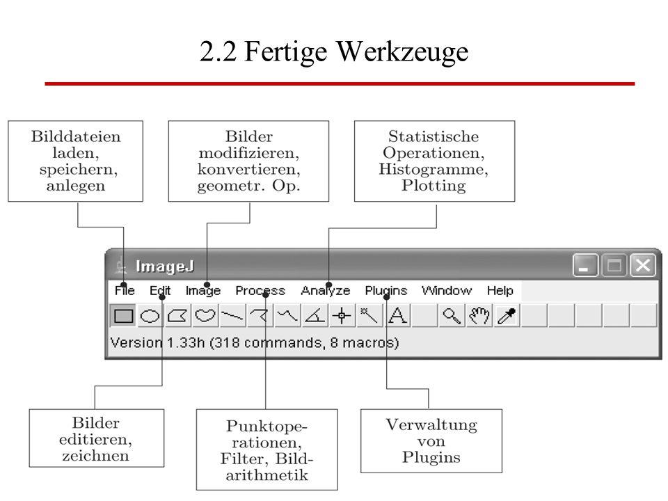 W. Lux, FH Düsseldorf BV: Kap 2 Image J5 2.2 Fertige Werkzeuge