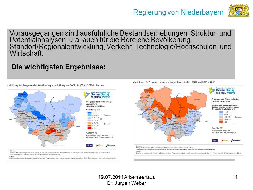 19.07.2014 Arberseehaus Dr. Jürgen Weber 11 Regierung von Niederbayern Vorausgegangen sind ausführliche Bestandserhebungen, Struktur- und Potentialana