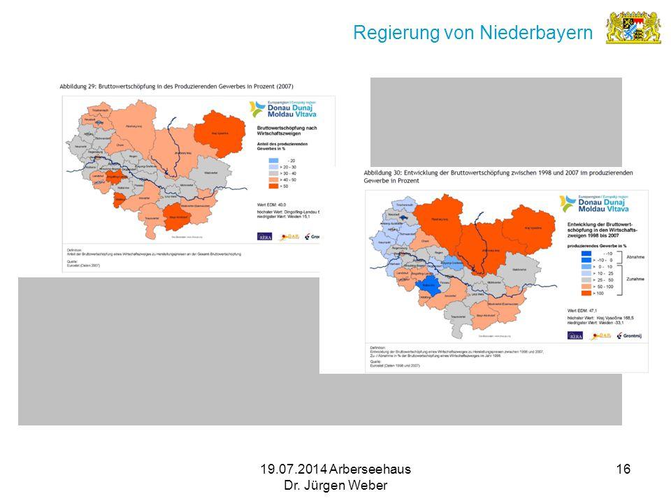 19.07.2014 Arberseehaus Dr. Jürgen Weber 16 Regierung von Niederbayern