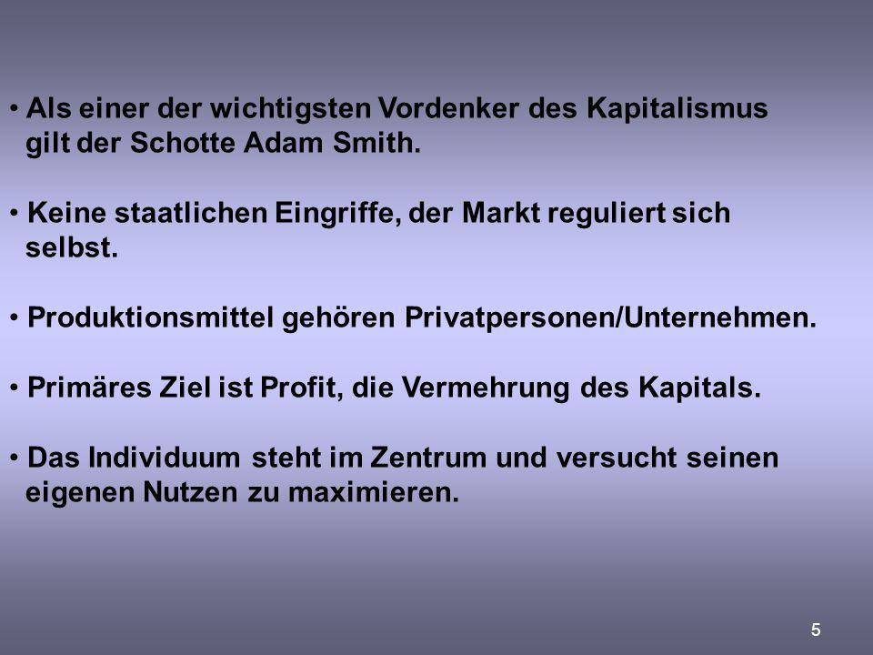 5 Als einer der wichtigsten Vordenker des Kapitalismus gilt der Schotte Adam Smith. Keine staatlichen Eingriffe, der Markt reguliert sich selbst. Prod