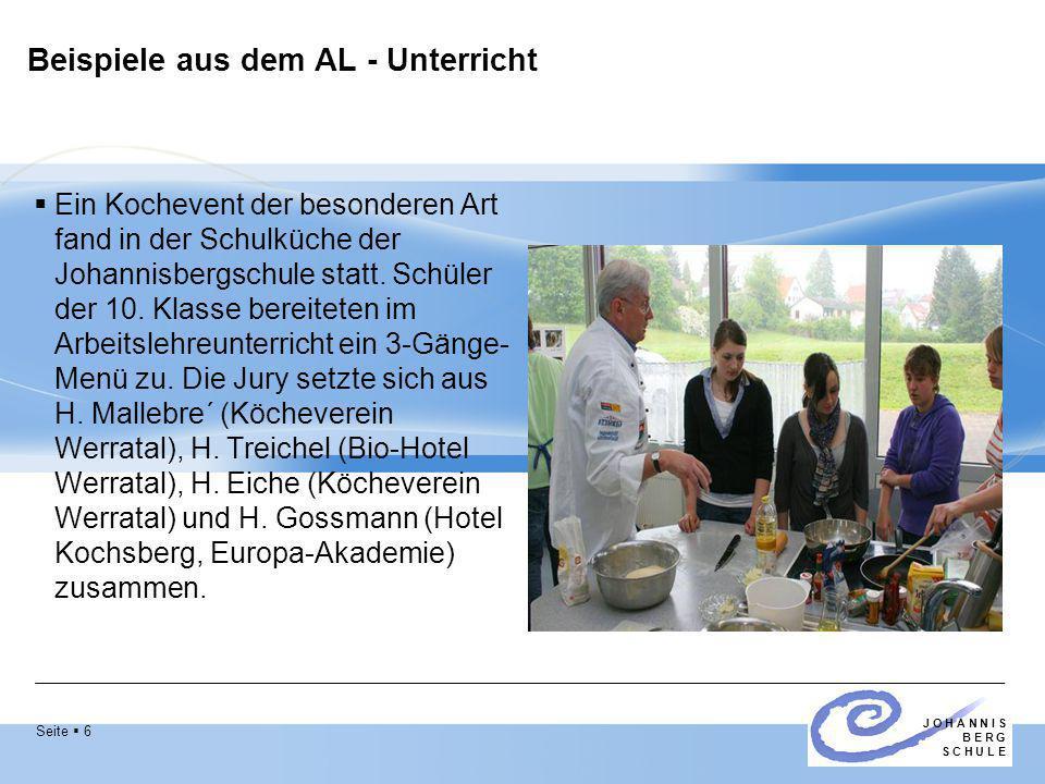 Seite  6 J O H A N N I S B E R G S C H U L E Beispiele aus dem AL - Unterricht  Ein Kochevent der besonderen Art fand in der Schulküche der Johannis
