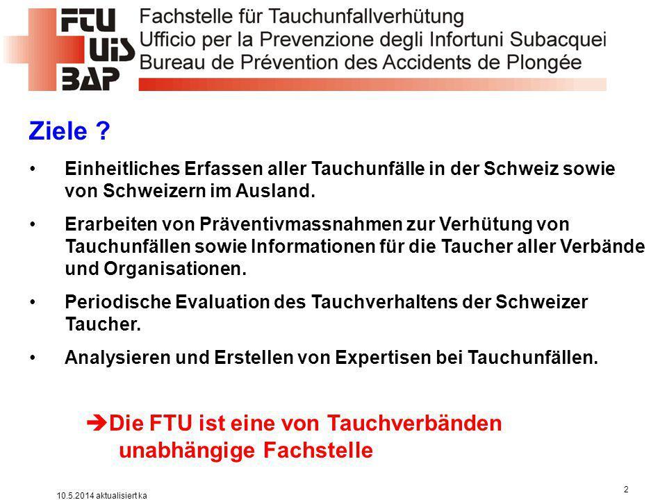 Ziele ? Einheitliches Erfassen aller Tauchunfälle in der Schweiz sowie von Schweizern im Ausland. Erarbeiten von Präventivmassnahmen zur Verhütung von