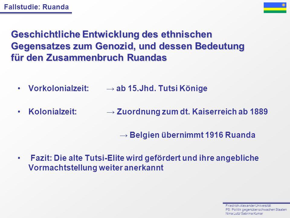 Fallstudie: Ruanda Friedrich-Alexander Universität PS: Politik gegenüber schwachen Staaten Nina Lutz/ Sabrina Kumar Geschichtliche Entwicklung des eth