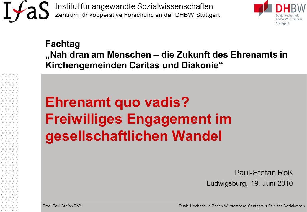 Institut für angewandte Sozialwissenschaften Zentrum für kooperative Forschung an der DHBW Stuttgart Prof. Paul-Stefan Roß Duale Hochschule Baden-Würt