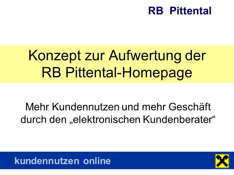 """RB Pittental kundennutzen online Konzept zur Aufwertung der RB Pittental-Homepage Mehr Kundennutzen und mehr Geschäft durch den """"elektronischen Kundenberater"""