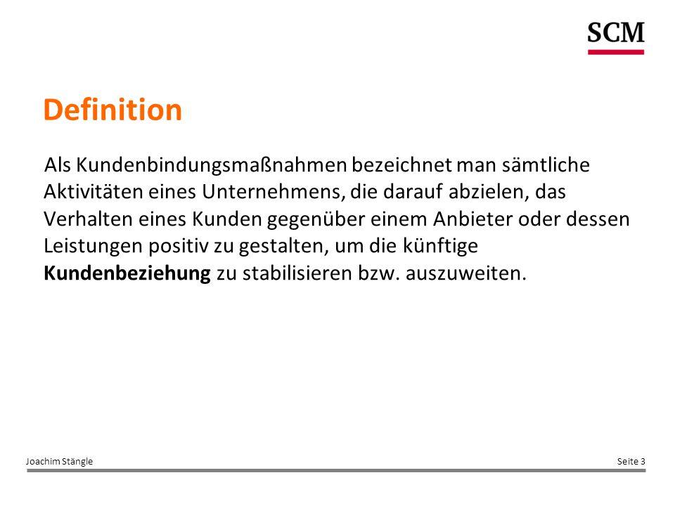 Seite 3Joachim Stängle Definition Als Kundenbindungsmaßnahmen bezeichnet man sämtliche Aktivitäten eines Unternehmens, die darauf abzielen, das Verhal