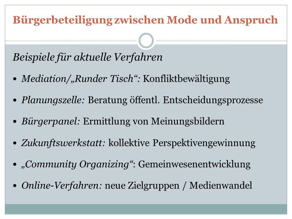 """Bürgerbeteiligung zwischen Mode und Anspruch Beispiele für aktuelle Verfahren Mediation/""""Runder Tisch"""": Konfliktbewältigung Planungszelle: Beratung öf"""
