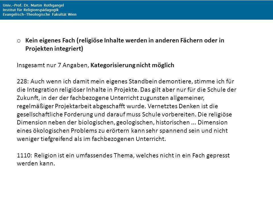 Univ.-Prof. Dr. Martin Rothgangel Institut für Religionspädagogik Evangelisch-Theologische Fakultät Wien o Kein eigenes Fach (religiöse Inhalte werden