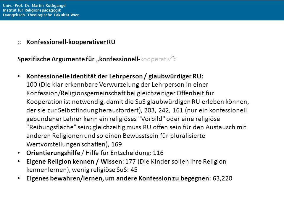 Univ.-Prof. Dr. Martin Rothgangel Institut für Religionspädagogik Evangelisch-Theologische Fakultät Wien o Konfessionell-kooperativer RU Spezifische A