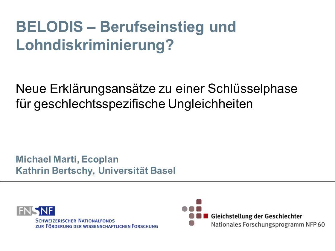 BELODIS – Berufseinstieg und Lohndiskriminierung? Neue Erklärungsansätze zu einer Schlüsselphase für geschlechtsspezifische Ungleichheiten Michael Mar