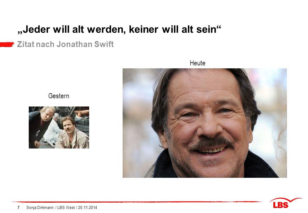 """Sonja Dirkmann / LBS West / 20.11.20147 """"Jeder will alt werden, keiner will alt sein"""" Zitat nach Jonathan Swift Gestern Heute"""