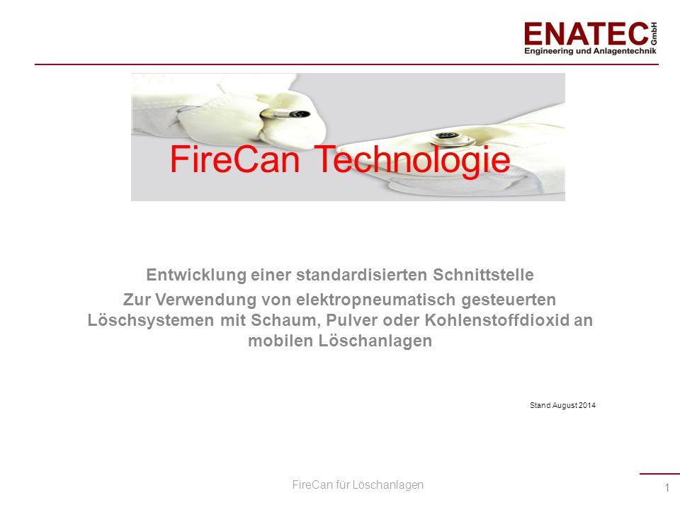 FireCan Technologie Entwicklung einer standardisierten Schnittstelle Zur Verwendung von elektropneumatisch gesteuerten Löschsystemen mit Schaum, Pulve