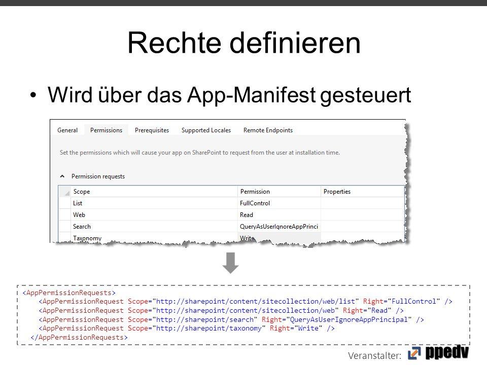 Veranstalter: Rechte definieren Wird über das App-Manifest gesteuert