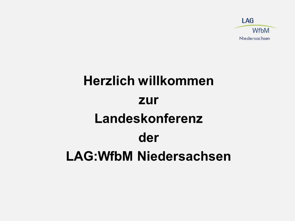 Herzlich willkommen zur Landeskonferenz der LAG:WfbM Niedersachsen Niedersachsen