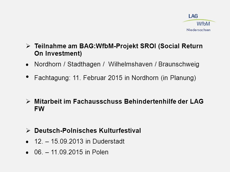  Teilnahme am BAG:WfbM-Projekt SROI (Social Return On Investment)  Nordhorn / Stadthagen / Wilhelmshaven / Braunschweig Fachtagung: 11. Februar 2015
