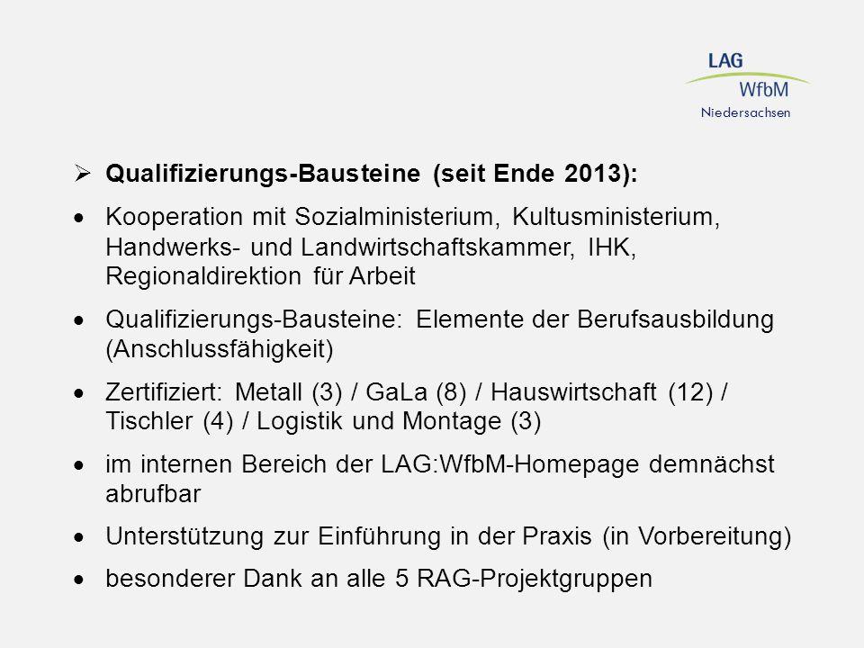 Niedersachsen  Qualifizierungs-Bausteine (seit Ende 2013):  Kooperation mit Sozialministerium, Kultusministerium, Handwerks- und Landwirtschaftskamm