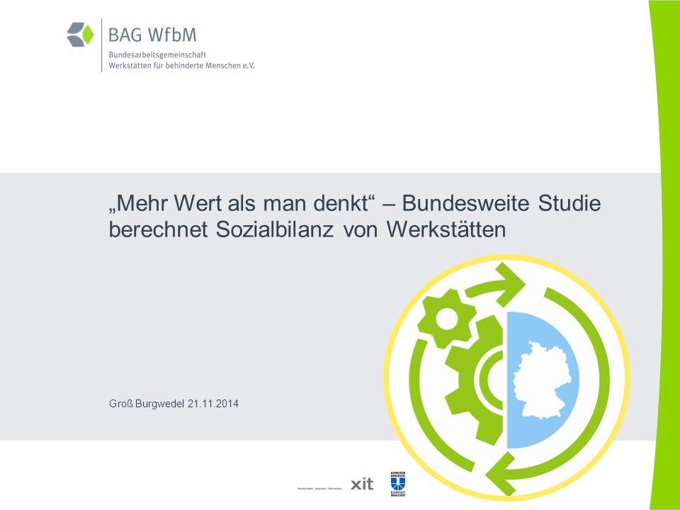 """""""Mehr Wert als man denkt"""" – Bundesweite Studie berechnet Sozialbilanz von Werkstätten Groß Burgwedel 21.11.2014"""
