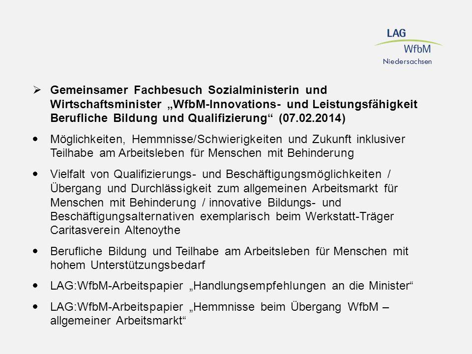 Niedersachsen  Qualifizierungs-Bausteine (seit Ende 2013):  Kooperation mit Sozialministerium, Kultusministerium, Handwerks- und Landwirtschaftskammer, IHK, Regionaldirektion für Arbeit  Qualifizierungs-Bausteine: Elemente der Berufsausbildung (Anschlussfähigkeit)  Zertifiziert: Metall (3) / GaLa (8) / Hauswirtschaft (12) / Tischler (4) / Logistik und Montage (3)  im internen Bereich der LAG:WfbM-Homepage demnächst abrufbar  Unterstützung zur Einführung in der Praxis (in Vorbereitung)  besonderer Dank an alle 5 RAG-Projektgruppen