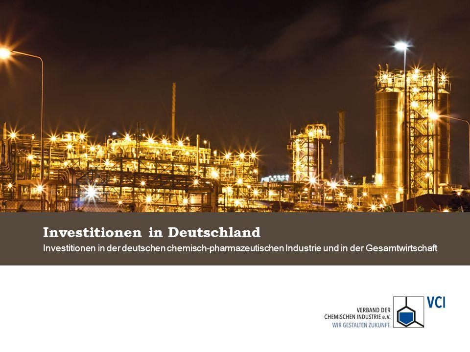 Investitionen in Deutschland Investitionen in der deutschen chemisch-pharmazeutischen Industrie und in der Gesamtwirtschaft