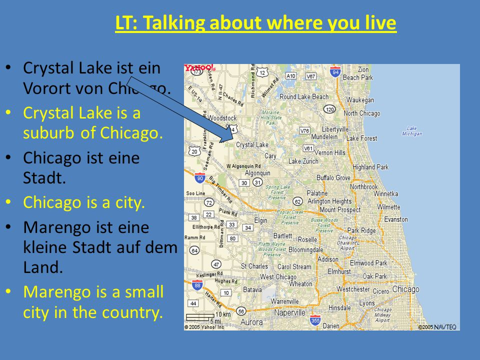 LT: Talking about where you live Crystal Lake ist ein Vorort von Chicago.