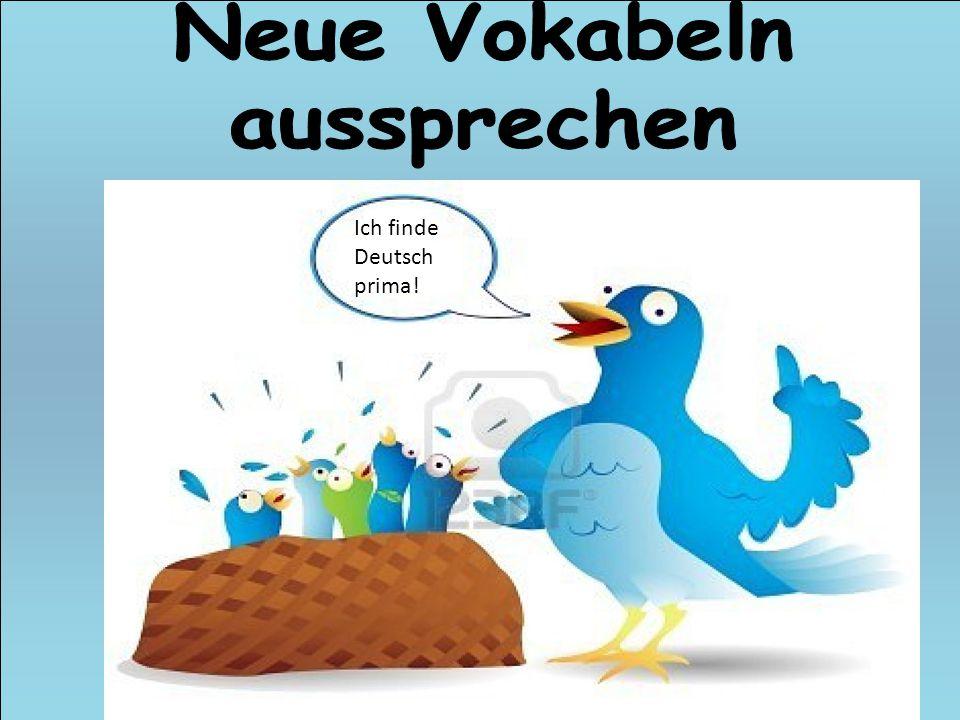 Ich finde Deutsch prima!