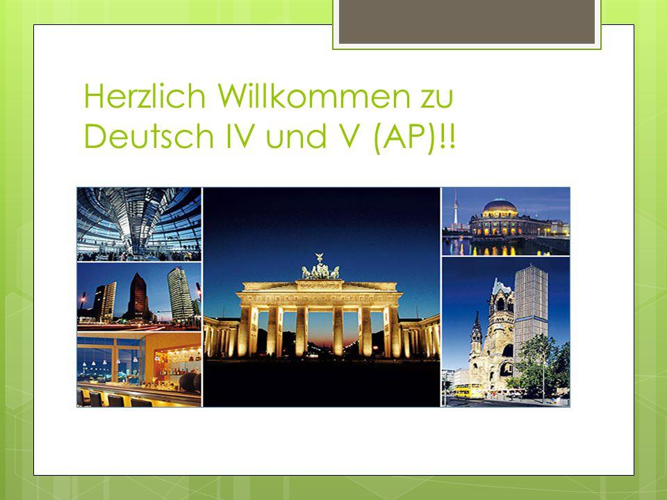 Herzlich Willkommen zu Deutsch IV und V (AP)!!