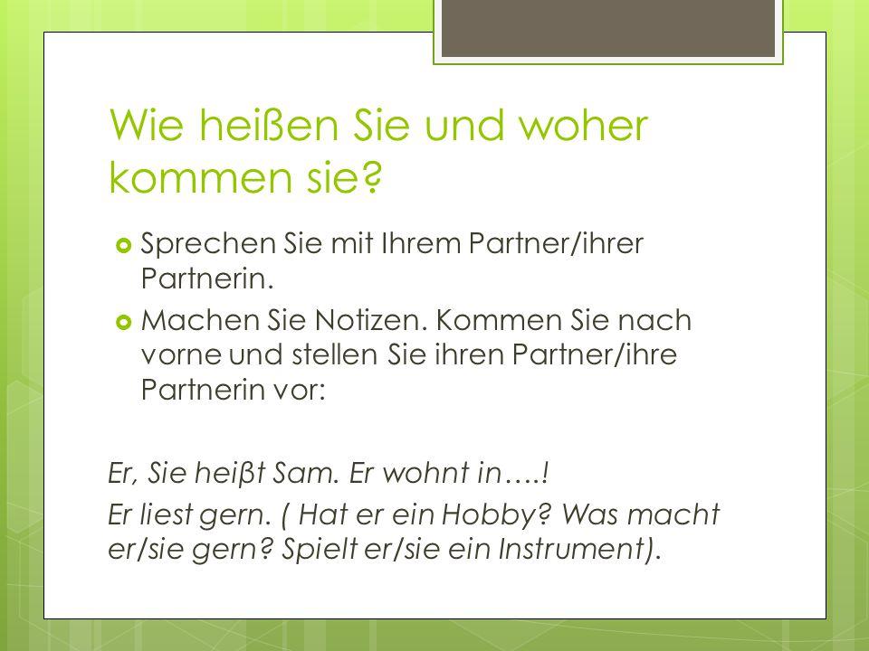 Warm up: Sommerferien – schreiben Sie 5 Sätze: Ich war in den Sommerferien in Erlangen, Nürnberg, München und Berlin.
