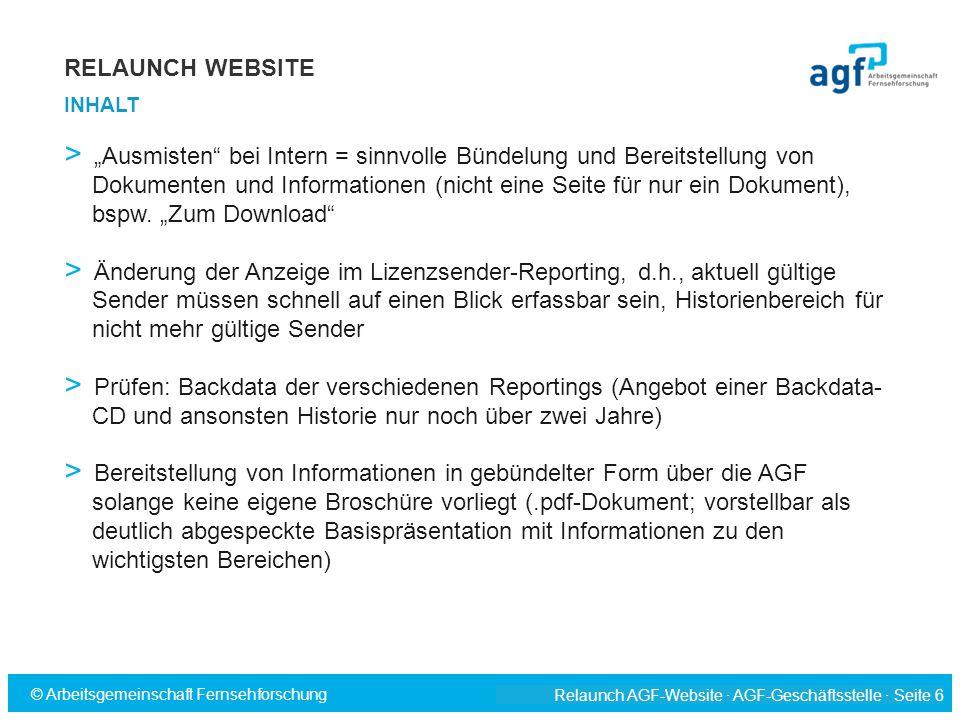 """Relaunch AGF-Website · AGF-Geschäftsstelle · Seite 6 © Arbeitsgemeinschaft Fernsehforschung > """"Ausmisten"""" bei Intern = sinnvolle Bündelung und Bereits"""