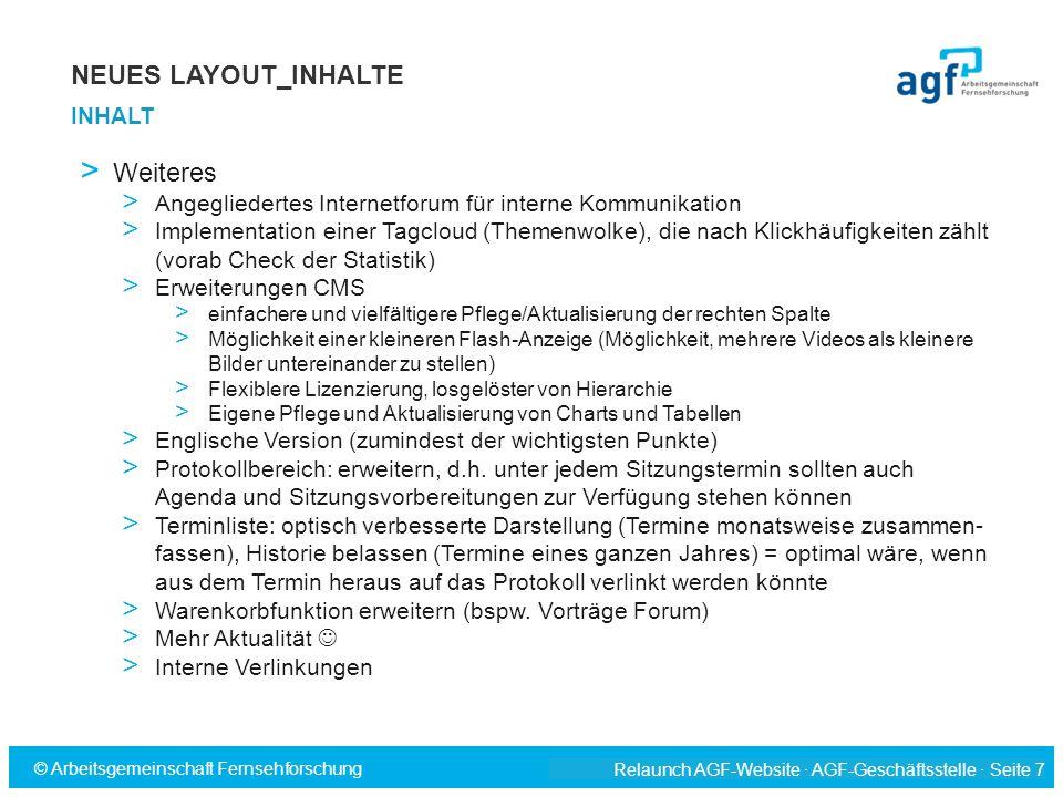Relaunch AGF-Website · AGF-Geschäftsstelle · Seite 7 © Arbeitsgemeinschaft Fernsehforschung > Weiteres > Angegliedertes Internetforum für interne Komm
