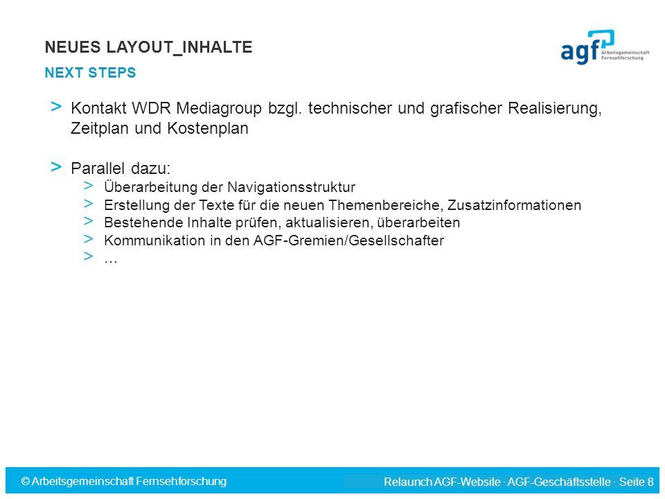 Relaunch AGF-Website · AGF-Geschäftsstelle · Seite 8 © Arbeitsgemeinschaft Fernsehforschung > Kontakt WDR Mediagroup bzgl. technischer und grafischer