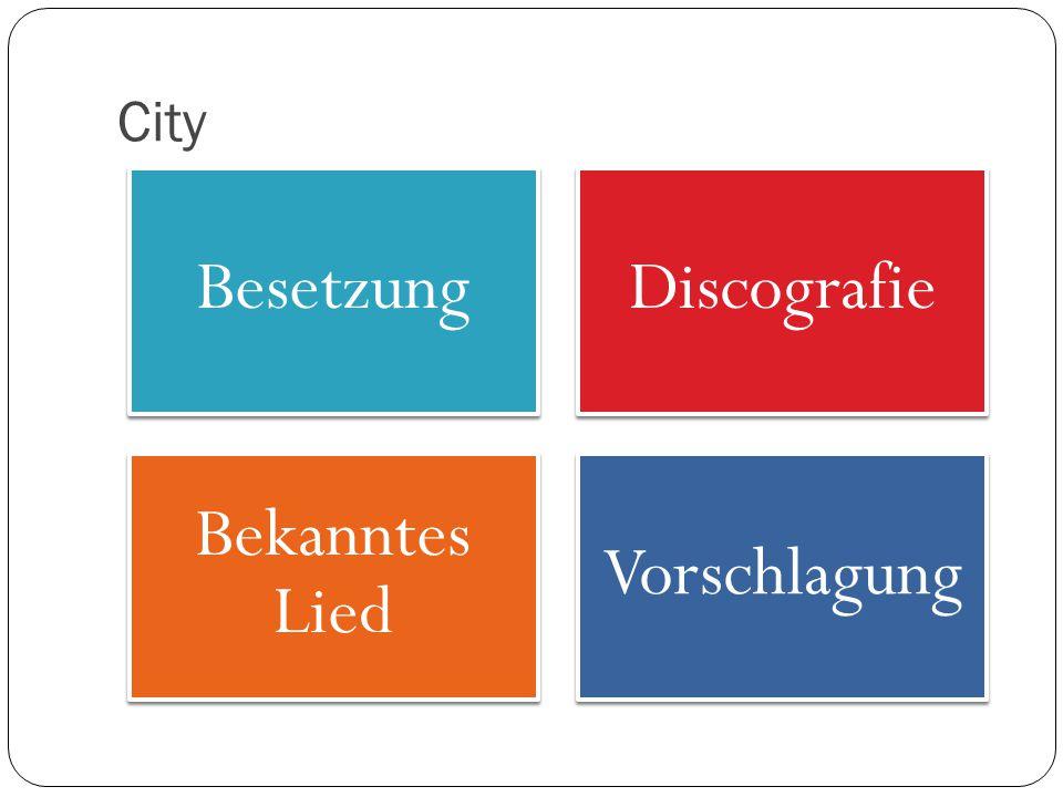 City BesetzungDiscografie Bekanntes Lied Vorschlagung