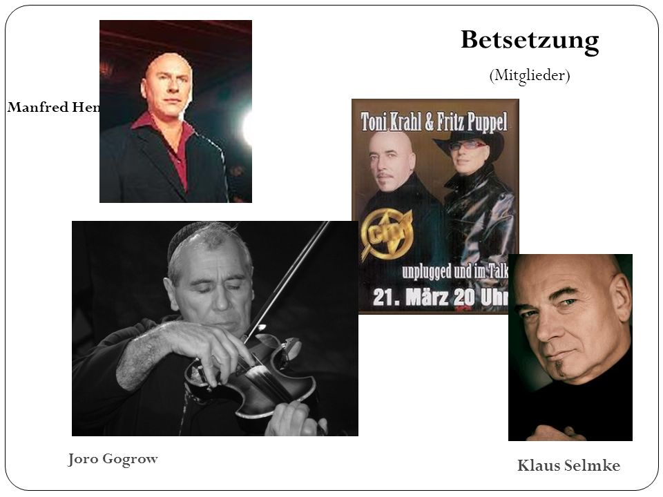 Manfred Henning Klaus Selmke Joro Gogrow Betsetzung (Mitglieder)