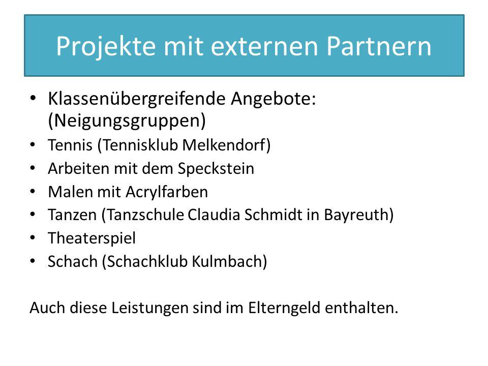 Projekte mit externen Partnern Klassenübergreifende Angebote: (Neigungsgruppen) Tennis (Tennisklub Melkendorf) Arbeiten mit dem Speckstein Malen mit A