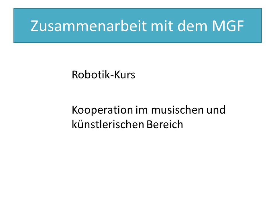 Zusammenarbeit mit dem MGF Robotik-Kurs Kooperation im musischen und künstlerischen Bereich