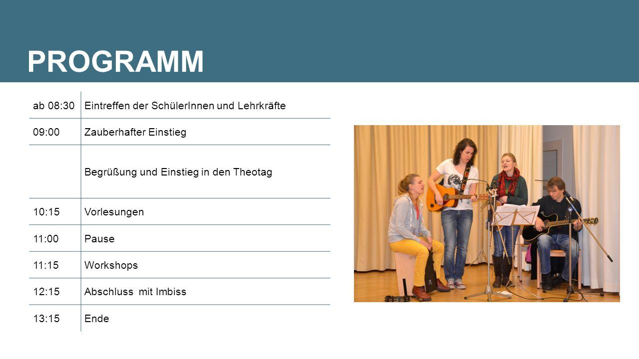 Vorlesungen und Workshops 4 Vorlesungen 11 Workshops SchülerInnen melden sich selbstständig online an und tragen sich beim/bei der ReligionslehrerIn in eine Teilnehmerliste ein.