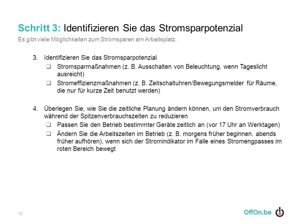 Schritt 3: Identifizieren Sie das Stromsparpotenzial 3.Identifizieren Sie das Stromsparpotenzial  Stromsparmaßnahmen (z. B. Ausschalten von Beleuchtu