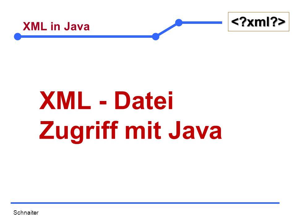 Schnaiter <?xml?> XML in Java XML - Datei Zugriff mit Java