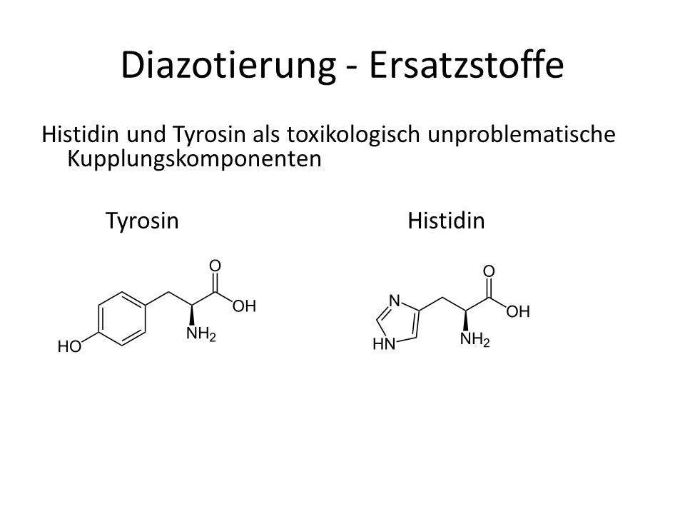 Diazotierung - Ersatzstoffe Histidin und Tyrosin als toxikologisch unproblematische Kupplungskomponenten Tyrosin Histidin