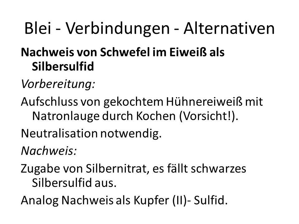 Blei - Verbindungen - Alternativen Nachweis von Schwefel im Eiweiß als Silbersulfid Vorbereitung: Aufschluss von gekochtem Hühnereiweiß mit Natronlaug