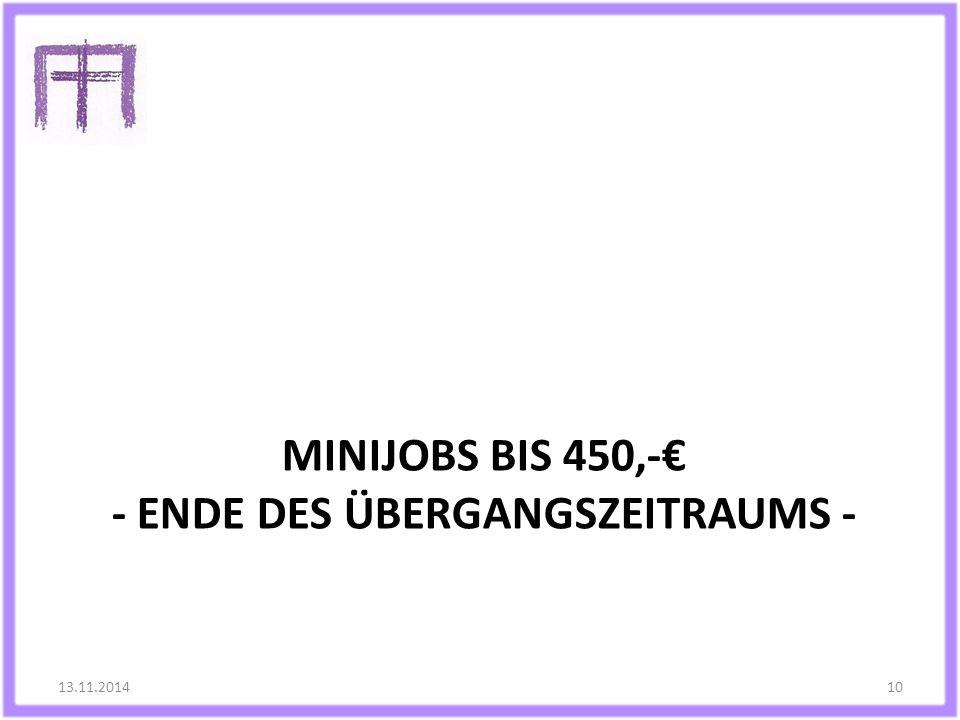MINIJOBS BIS 450,-€ - ENDE DES ÜBERGANGSZEITRAUMS - 13.11.201410