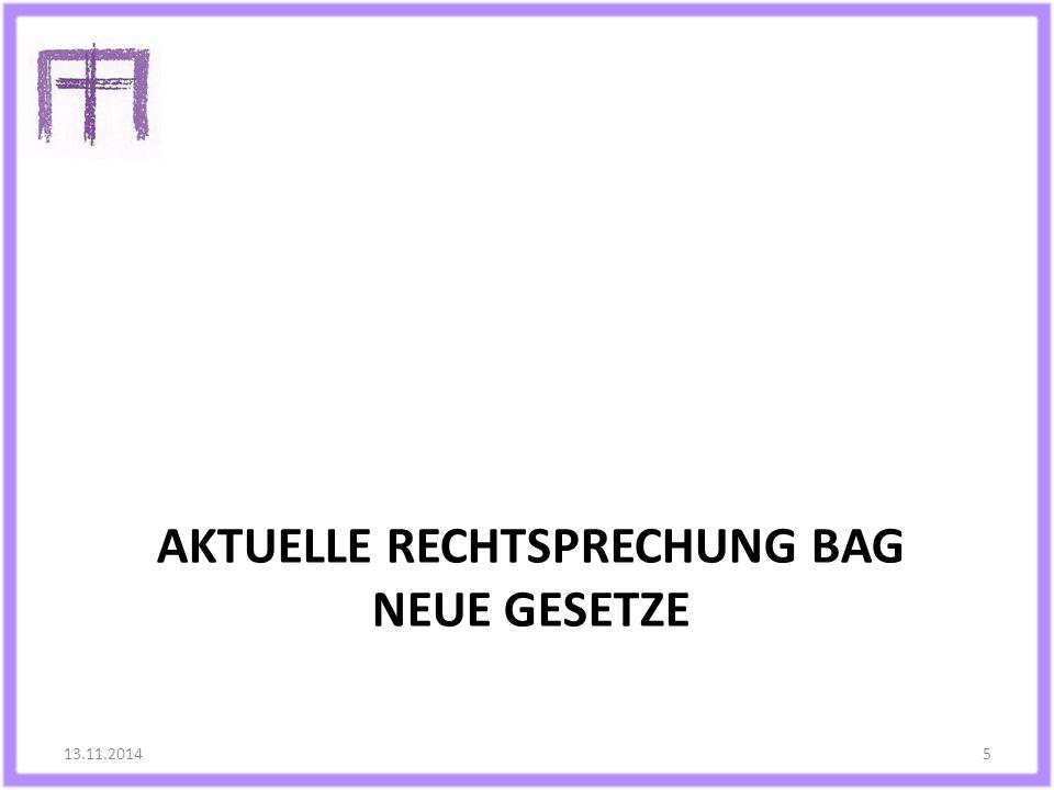 AKTUELLE RECHTSPRECHUNG BAG NEUE GESETZE 13.11.20145