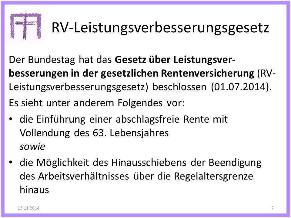 RV-Leistungsverbesserungsgesetz Der Bundestag hat das Gesetz über Leistungsver- besserungen in der gesetzlichen Rentenversicherung (RV- Leistungsverbe