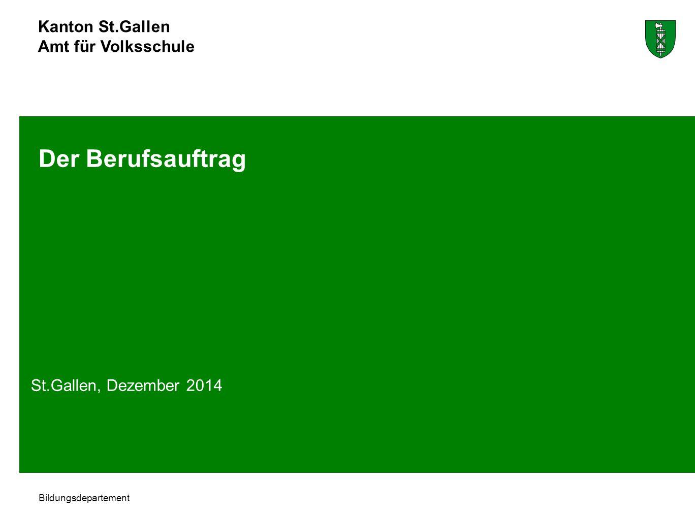 Kanton St.Gallen Amt für Volksschule Bildungsdepartement Der Berufsauftrag St.Gallen, Dezember 2014