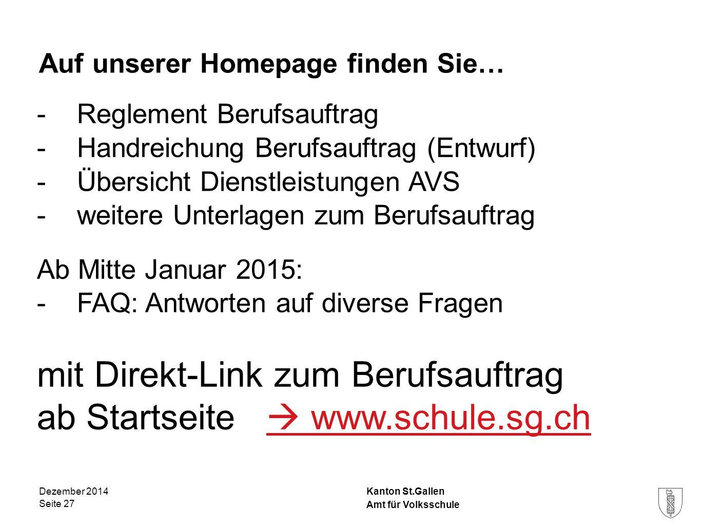 Kanton St.Gallen Auf unserer Homepage finden Sie… -Reglement Berufsauftrag -Handreichung Berufsauftrag (Entwurf) -Übersicht Dienstleistungen AVS -weit