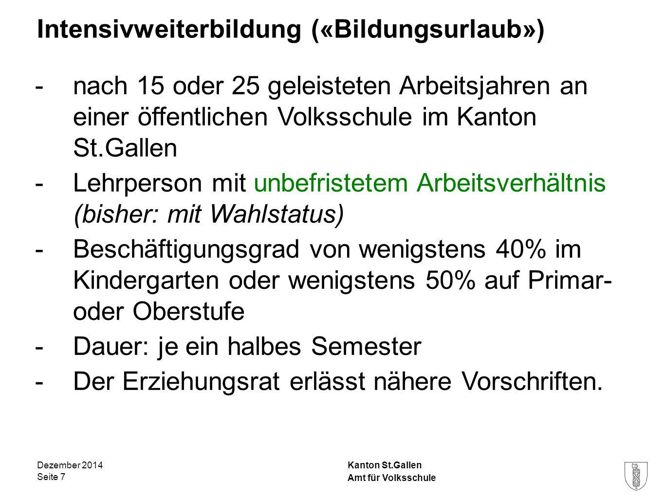 Kanton St.Gallen Intensivweiterbildung («Bildungsurlaub») -nach 15 oder 25 geleisteten Arbeitsjahren an einer öffentlichen Volksschule im Kanton St.Ga